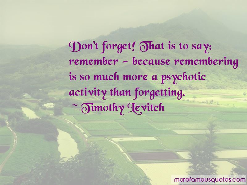 Timothy Levitch Quotes Pictures 4