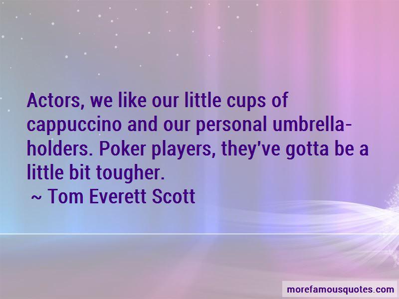 Tom Everett Scott Quotes