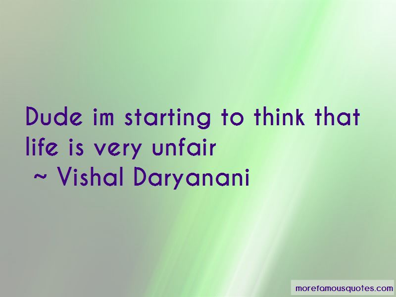 Vishal Daryanani Quotes
