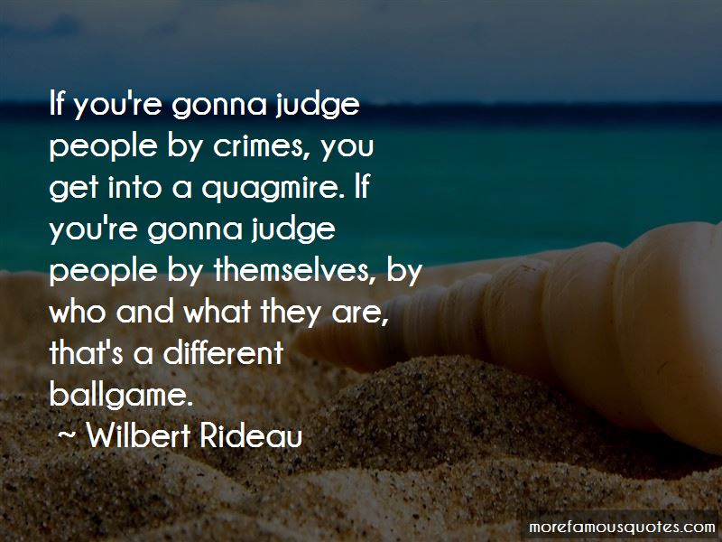 Wilbert Rideau Quotes Pictures 3