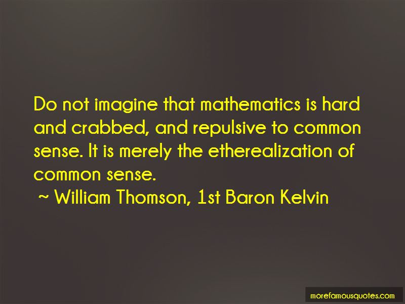 William Thomson, 1st Baron Kelvin Quotes Pictures 3