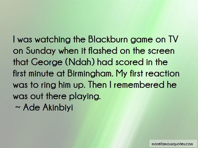 Ade Akinbiyi Quotes