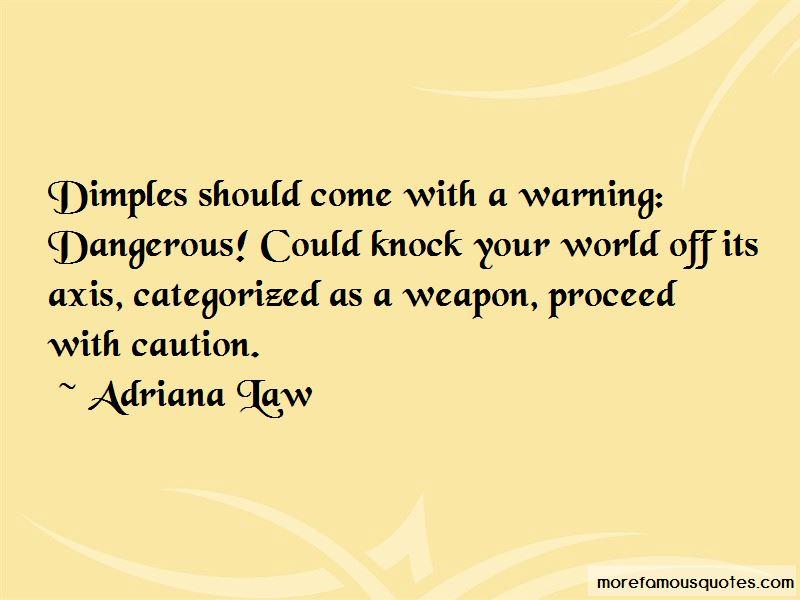 Adriana Law Quotes