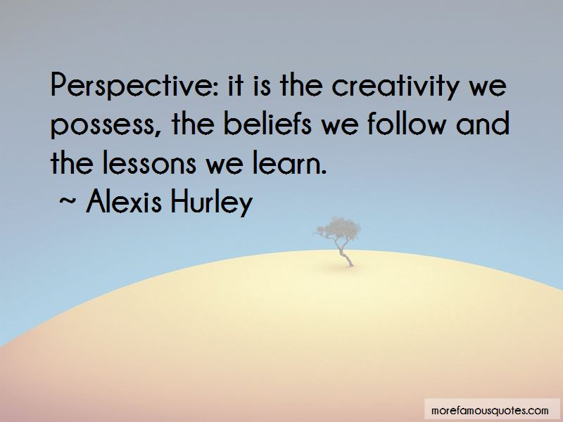 Alexis Hurley Quotes