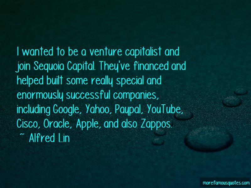 Alfred Lin Quotes