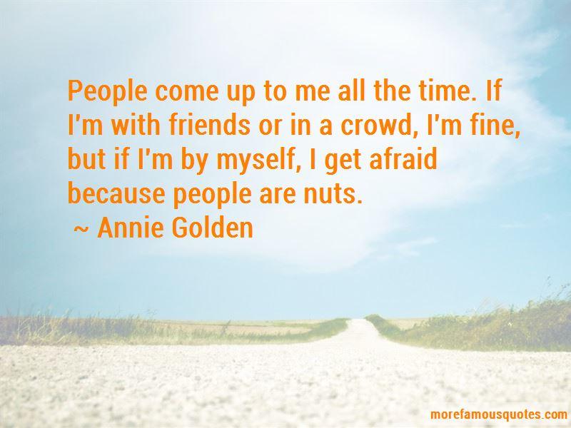 Annie Golden Quotes Pictures 4