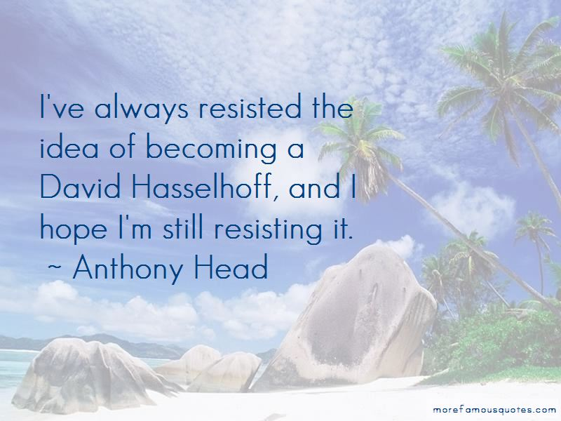 Anthony Head Quotes Pictures 3