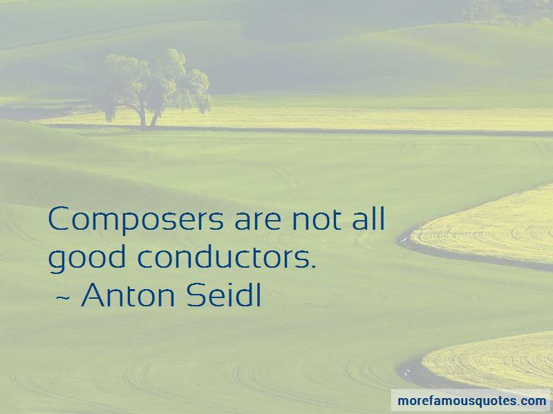 Anton Seidl Quotes Pictures 4