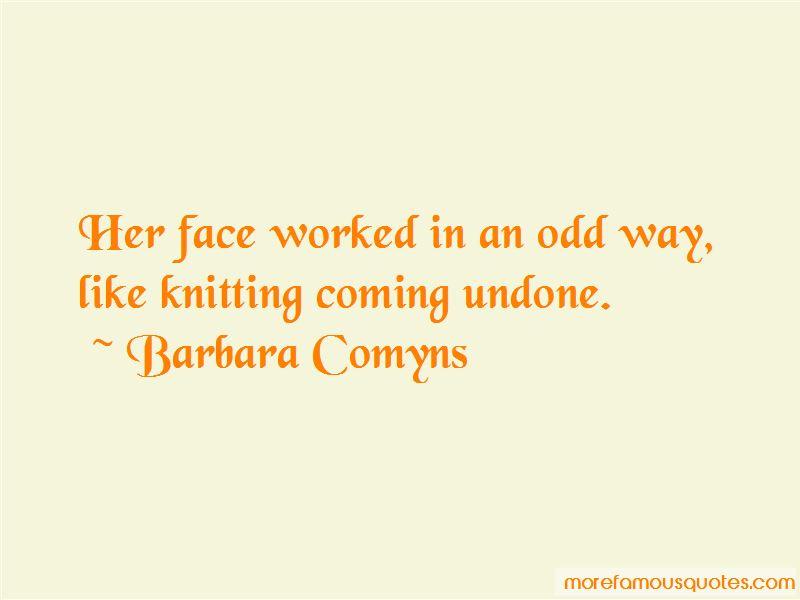 Barbara Comyns Quotes