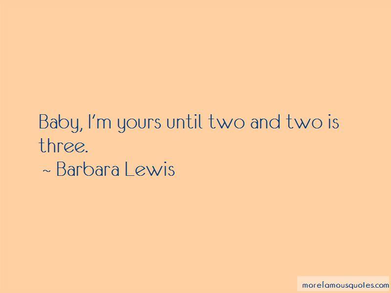 Barbara Lewis Quotes
