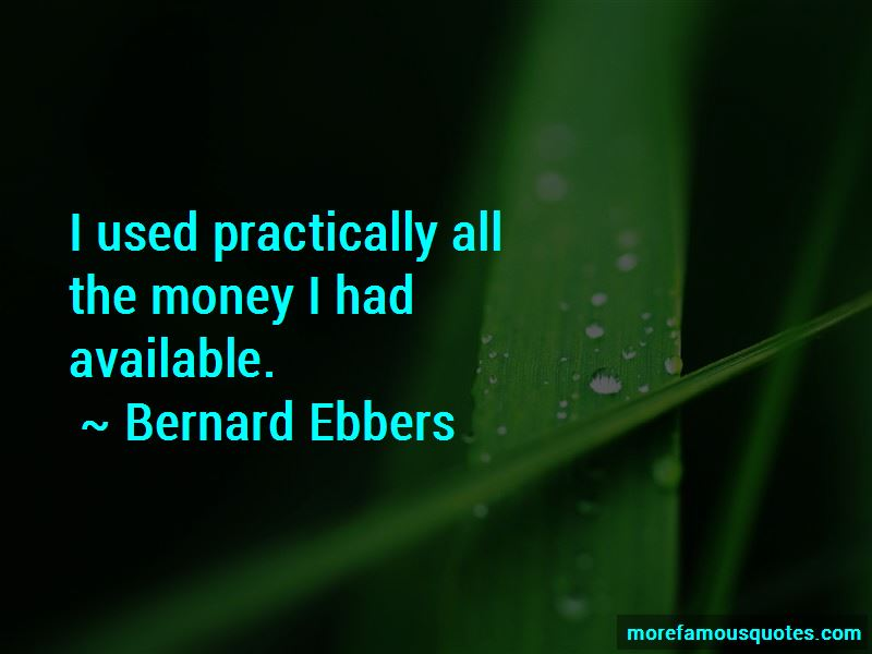 Bernard Ebbers Quotes Pictures 2