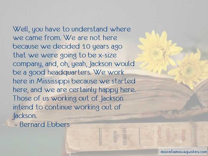 Bernard Ebbers Quotes Pictures 3