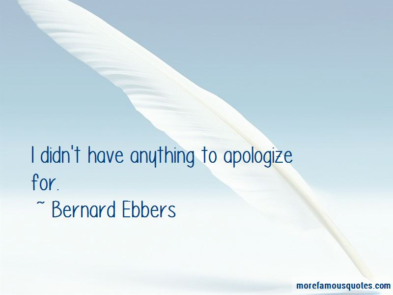 Bernard Ebbers Quotes Pictures 4