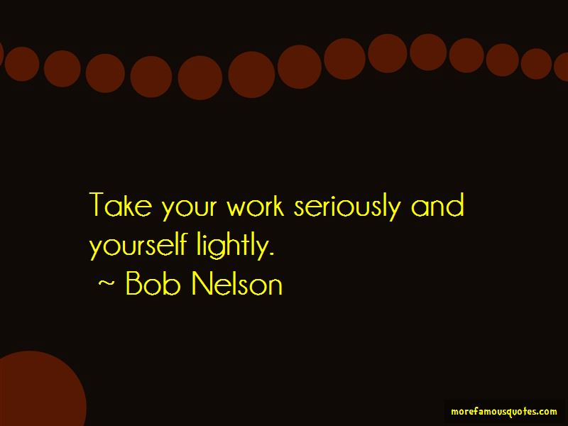 Bob Nelson Quotes Pictures 3