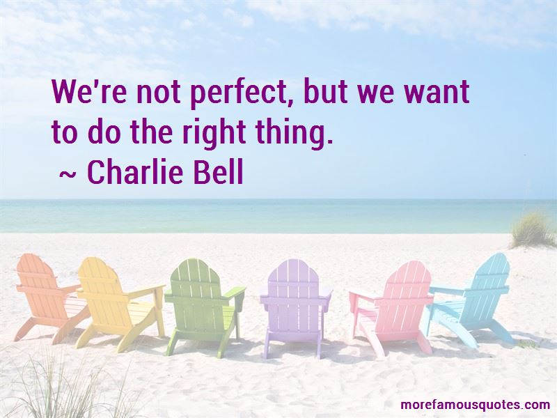 Charlie Bell Quotes Pictures 3