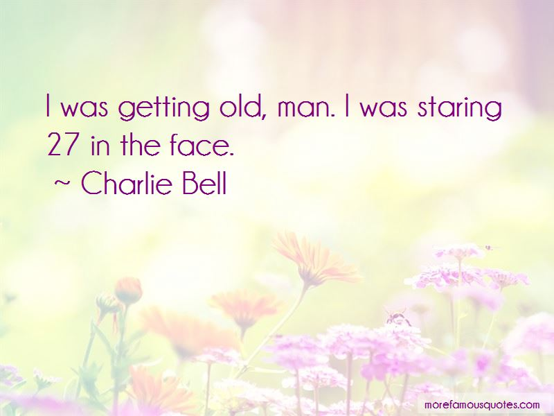 Charlie Bell Quotes