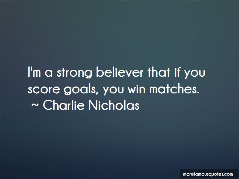 Charlie Nicholas Quotes Pictures 2