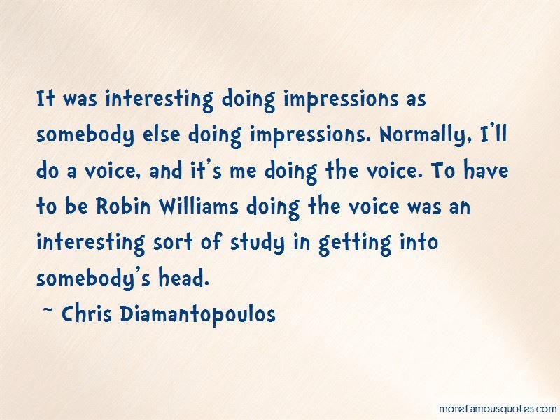 Chris Diamantopoulos Quotes Pictures 2