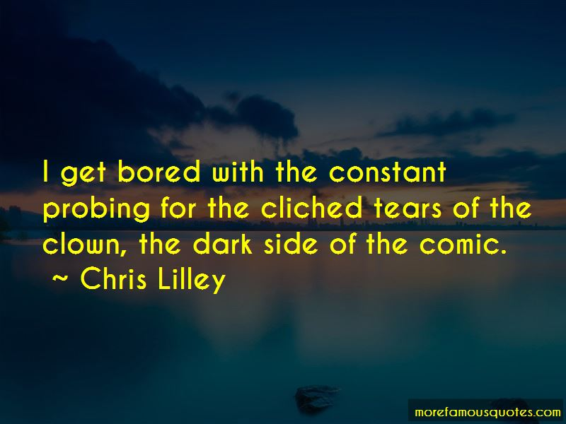 Chris Lilley Quotes Pictures 4