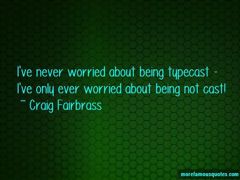 Craig Fairbrass Quotes