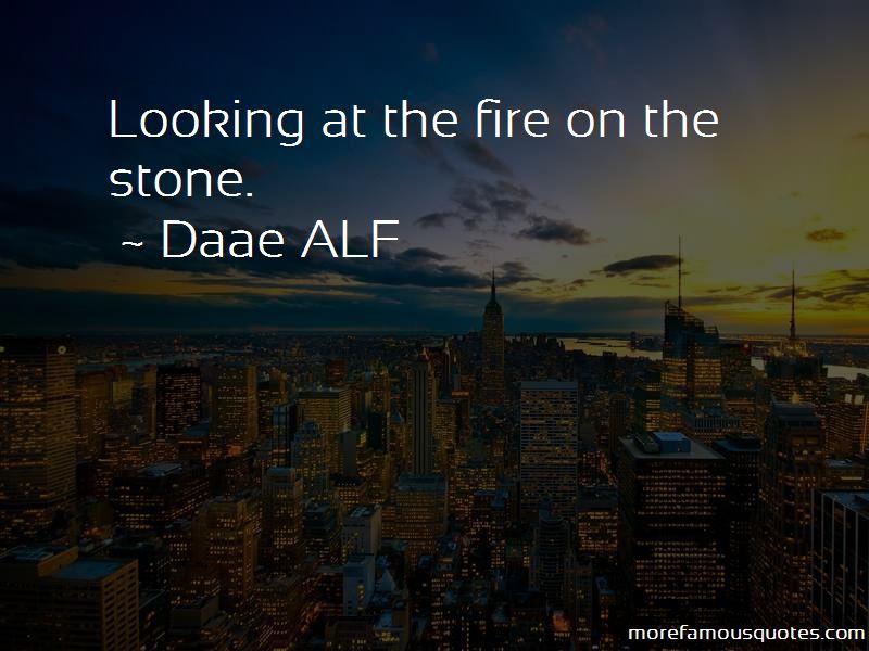 Daae ALF Quotes Pictures 2