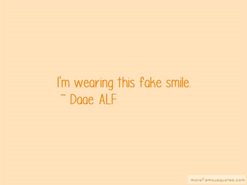 Daae ALF Quotes