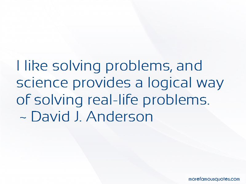 David J. Anderson Quotes Pictures 4