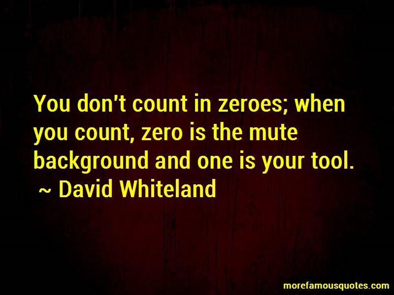 David Whiteland Quotes