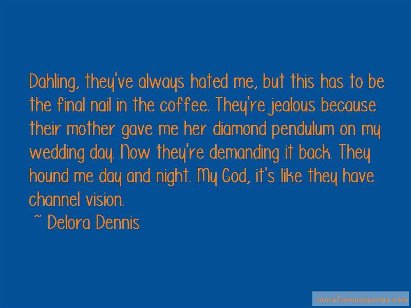 Delora Dennis Quotes Pictures 4