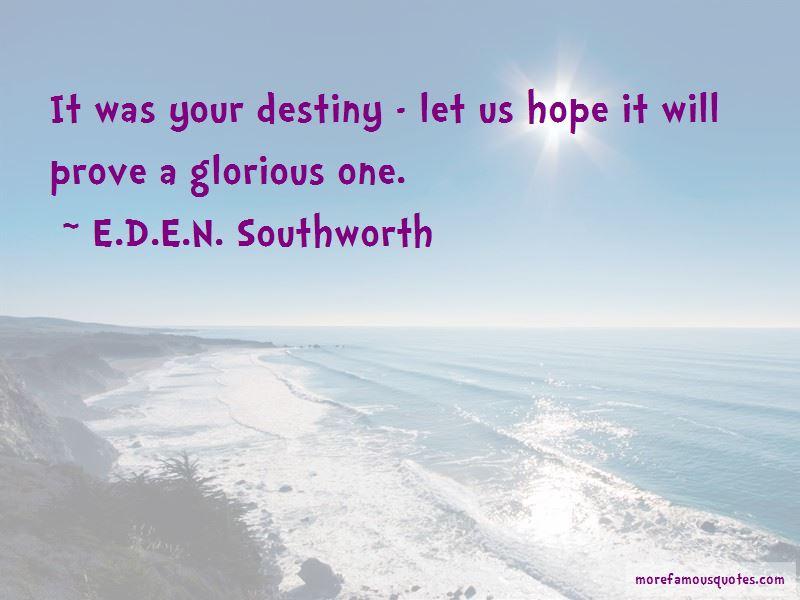 E.D.E.N. Southworth Quotes