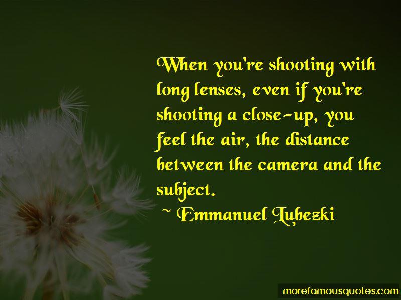 Emmanuel Lubezki Quotes Pictures 3