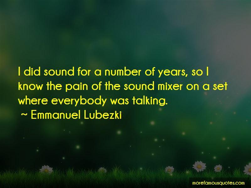 Emmanuel Lubezki Quotes Pictures 4