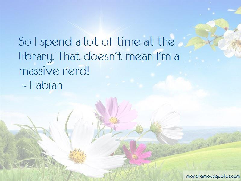 Fabian Quotes