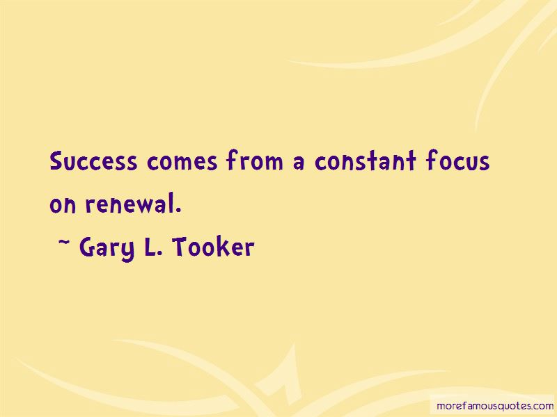 Gary L. Tooker Quotes
