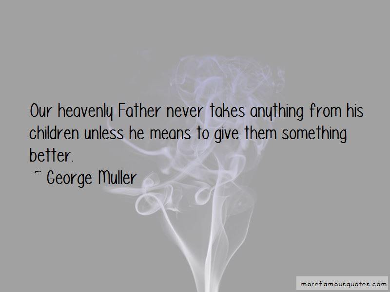 George Muller Quotes Pictures 4