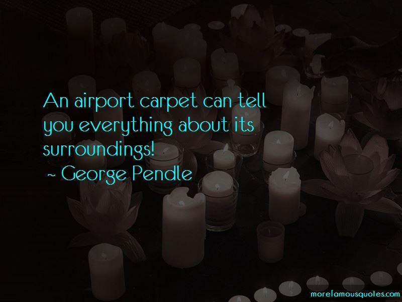 George Pendle Quotes Pictures 3