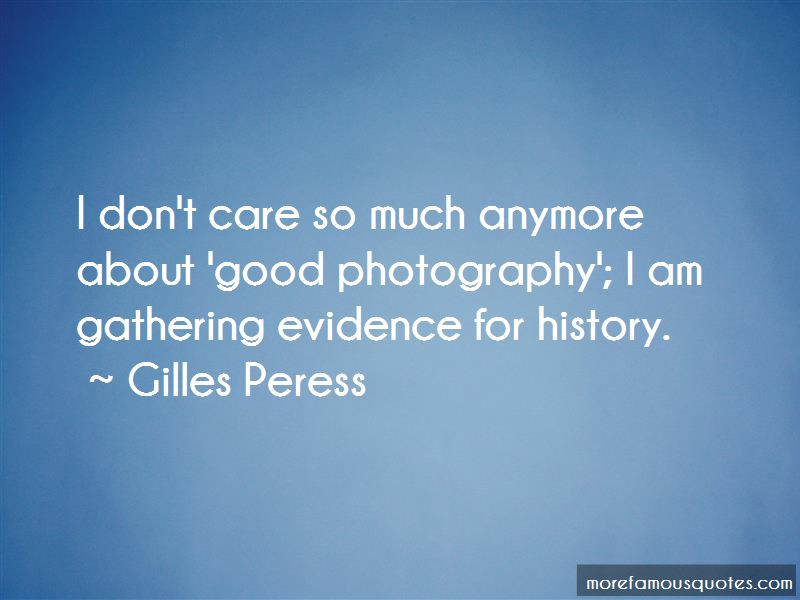 Gilles Peress Quotes Pictures 2
