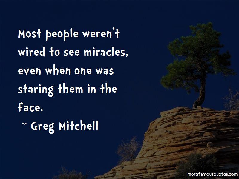 Greg Mitchell Quotes