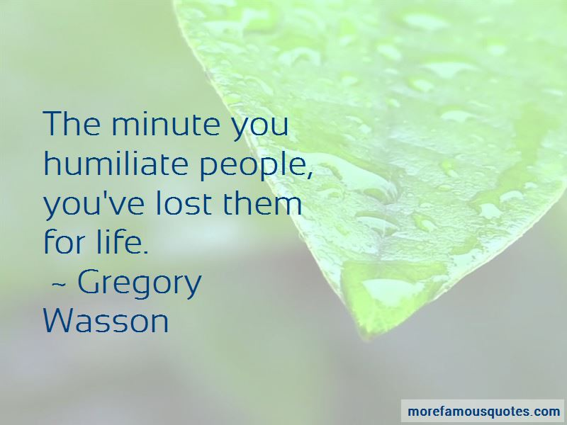 Gregory Wasson Quotes Pictures 4