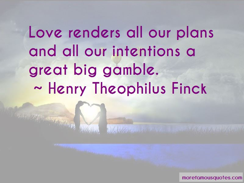 Henry Theophilus Finck Quotes
