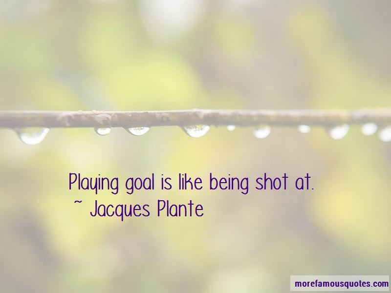 Jacques Plante Quotes Pictures 4