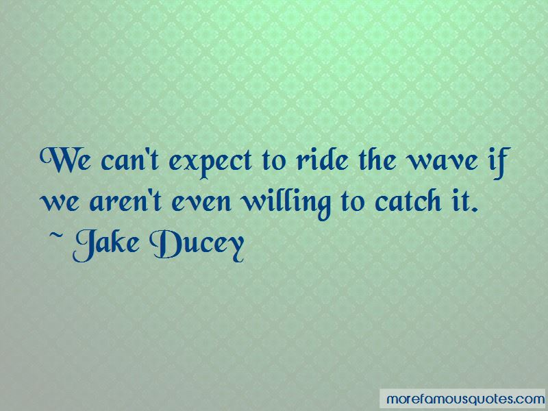 Jake Ducey Quotes Pictures 2