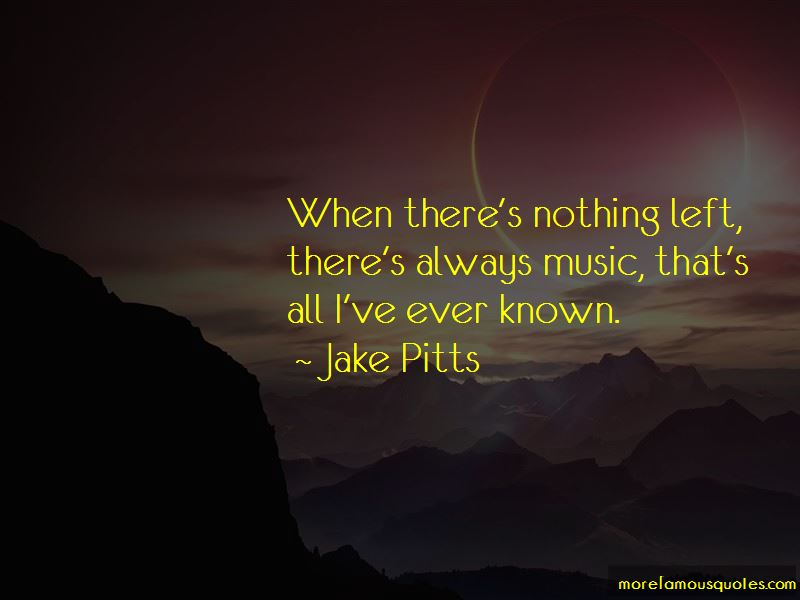 Jake Pitts Quotes