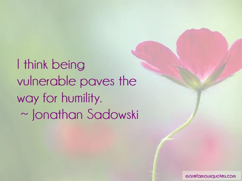 Jonathan Sadowski Quotes Pictures 4
