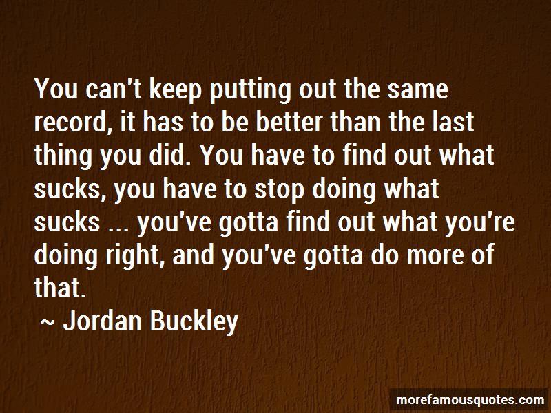 Jordan Buckley Quotes