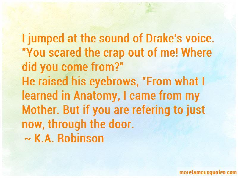 K.A. Robinson Quotes
