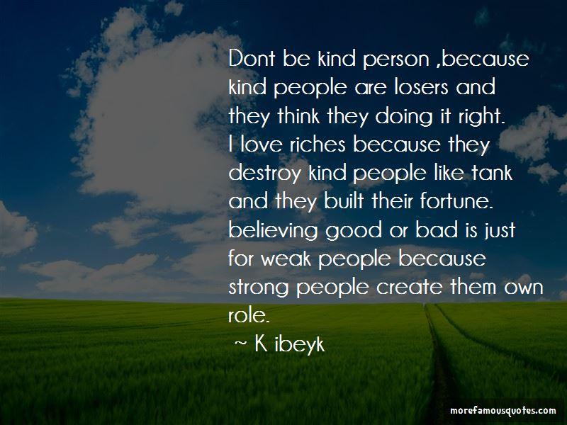 K Ibeyk Quotes