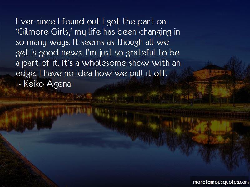 Keiko Agena Quotes Pictures 3