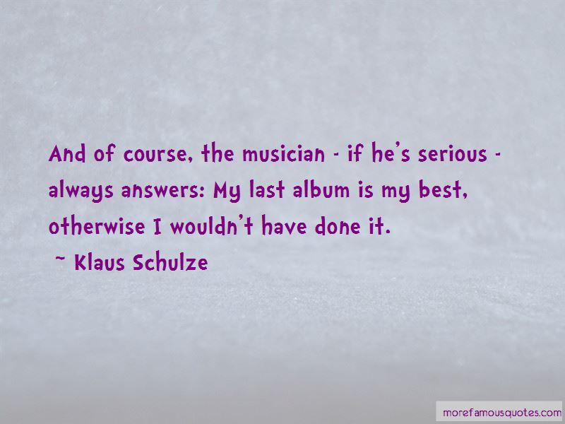 Klaus Schulze Quotes Pictures 4