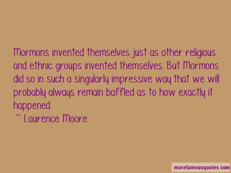 Laurence Moore Quotes
